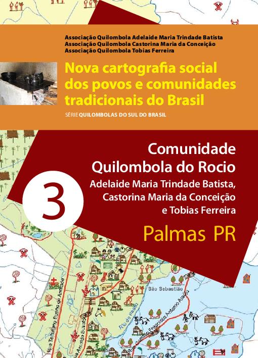 03 - Comunidade Quilombola do Rocio Adelaide Maria Trindade Batista, Castorina Maria da Conceição e Tobias Ferreira - Palmas PR
