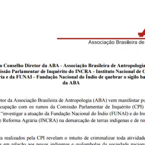 Manifestação do Conselho Diretor da ABA - Associação Brasileira de Antropologia sobre decisão da CPI - Comissão Parlamentar de Inquérito do INCRA - Instituto Nacional de Colonização e  Reforma Agrária e da FUNAI - Fundação Nacional do Índio de quebrar o sigilo bancário e fiscal da ABA