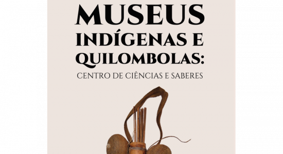 """Lançamento do livro """"Museus Indígenas e Quilombolas: Centro de Ciências e Saberes"""""""