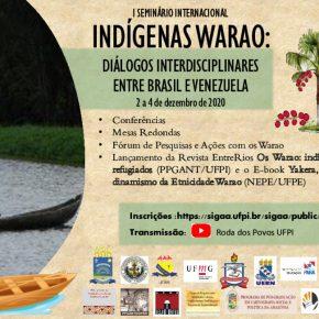 I Seminário Internacional Indígenas Warao: diálogos interdisciplinares entre Brasil e Venezuela - 2 a 4 de dezembro de 2020