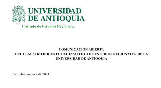 COMUNICACIÓN ABIERTA DEL CLAUSTRO DOCENTE DEL INSTITUTO DE ESTUDIOS REGIONALES DE LA UNIVERSIDAD DE ANTIOQUIA
