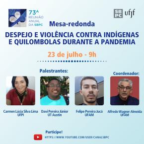 Mesa-Redonda: DESPEJO E VIOLÊNCIA CONTRA INDÍGENAS E QUILOMBOLAS DURANTE A PANDEMIA - 23/07/2021 das 09h00 às 11h00