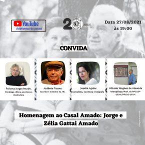 Live: Homenagem ao casal Amado: Jorge e Zélia Gattai Amado - 27 de Agosto